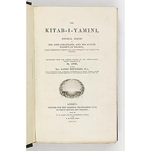 The Kitab-I-Yamini, Historical Memoirs of the Amir: Al Utbi; James