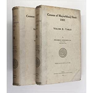 Census of Mayurbhanj State, 1931. Two volumes.: Mohammad Laeequddin