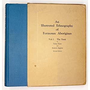 An Illustrated Ethnography of Formosan Aborigines. Vol.: Kano, Tadao &