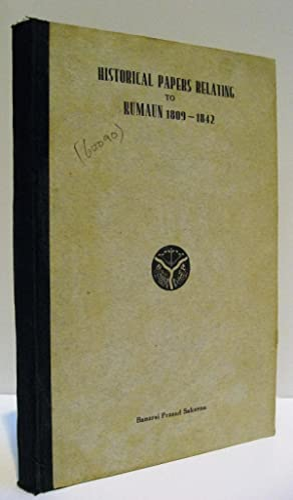 Historical Papers relating to Kumaun, 1809 - 1842.:: Saksena, Dr. Banarsi Prasad (Editor)