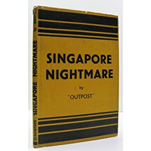 Singapore Nightmare. A Story of the Evacuation: Outpost