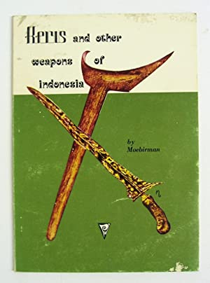 Keris and Other Weapons of Indonesia.: Moebirman