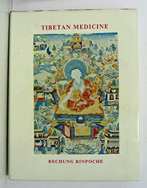 Tibetan Medicine. Illustrated in Original Texts.: Rechung Rinpoche Jampal