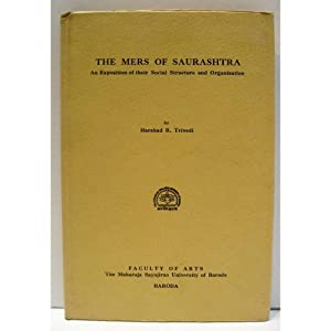 The Mers of Saurashtra. An Exposition of: Trivedi, Harshad R.