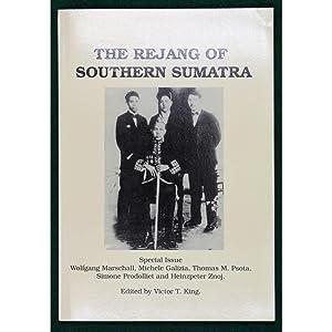 The Rejang of Southern Sumatra.: King, Victor T.