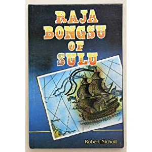 Raja Bongsu of Sulu. A Brunei Hero: Nicholl, Robert