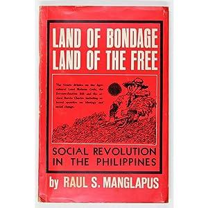 Land Of Bondage, Land Of The Free.: Manglapus, Raul S.