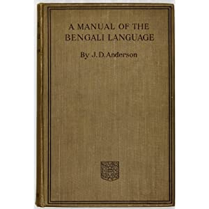 A Manual of the Bengali Language: Anderson, J. D.