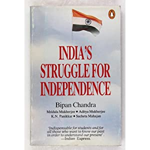 chandra bipan - india's struggle for independence 1857 1947 - AbeBooks
