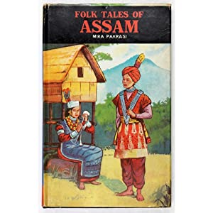 Folk Tales of Assam.: Mira Pakrasi