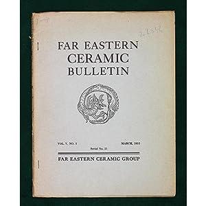 Far Eastern Ceramic Bulletin. Vol.V, No.1. March