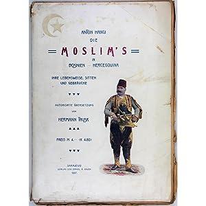 Die Moslim's in Bosnien-Hercegovina. Ihre Lebensweise, Sitten: Hangi, Anton
