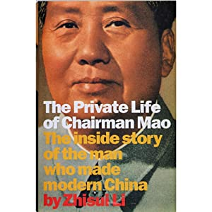 The Private Life of Chairman Mao. The: Li Zhisui, Dr