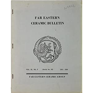 Far Eastern Ceramic Bulletin Vol.XI, No.2. Dec