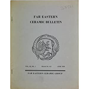 Far Eastern Ceramic Bulletin Vol.XI, No.1. June
