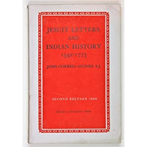 Jesuit letters and Indian history 1542-1773. Second: Correia-Afonso, John