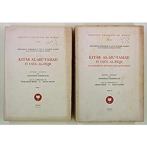 Kitab Al-Mu'Tamad Fi Usul Al-Fiqh.: Abu'l Husain Muhammad b. Ali b. At-Taiyib Al-Basri; ...