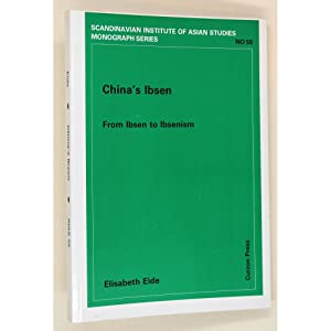 China's Ibsen. From Ibsen to Ibsenism.: Eide, Elisabeth