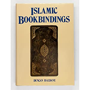 Islamic Bookbindings in the Victoria and Albert: Haldane, Duncan