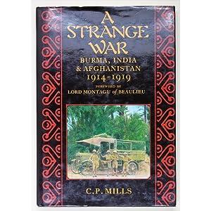 A Strange War. Burma, India & Afghanistan,: Mills, C.P.