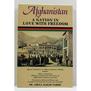 Afghanistan. A Nation in Love with Freedom.: Tabibi, Dr. Abdul
