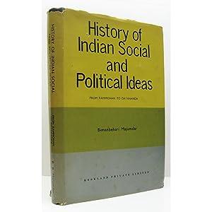 History of Indian Social and Political Ideas.: Majumdar, Bimanbehari
