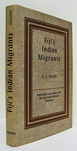 Fiji's Indian Migrants. A History to the: Gillion, K.L.