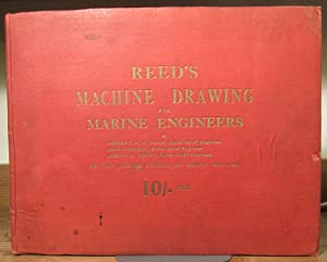 Reed's Machine Drawing For Marine Engineers: Daish, Herbert H