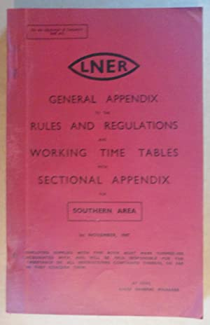 LNER - GENERAL RULES AND REGULATIONS.WORKING TIMETABLE. Southern Area 1947: LNER