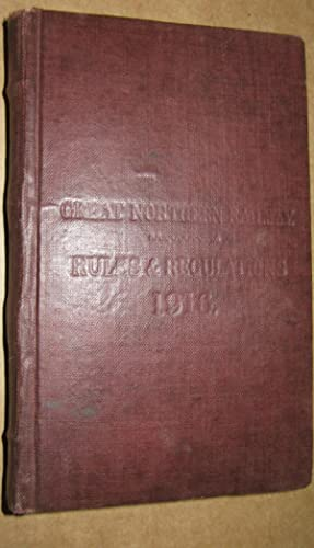 Great Northern Railway Company. Rules and Regulations for the Guidance of the Officers and Men in ...