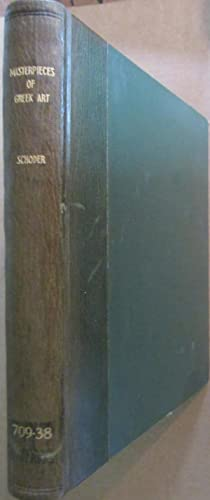 Masterpieces of Greek Art. Text and colour: Raymond Victor Schoder