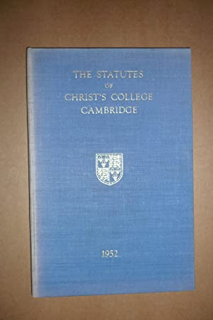 Statutes of Christ's College in the University of Cambridge, Made By the University of ...