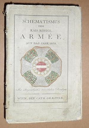 Schematismus der kais. königl. Armee auf das Jahr 1808: Militär-Schematismus