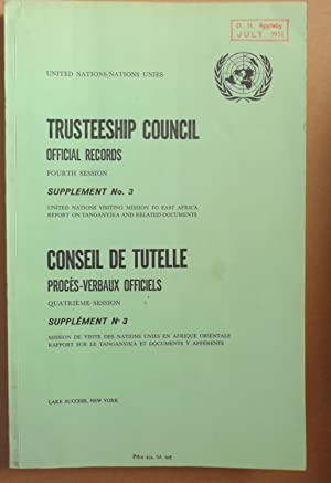 Trusteeship Council, Official Records, Fourth Session, Supplement No. 3. Conseil de Tutelle, ...