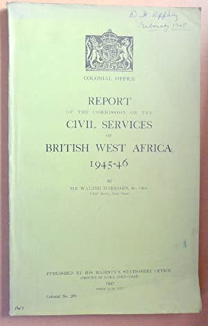 Report of the Commission on the Civil Services of British West Africa, 1945-46: Walter Harragin