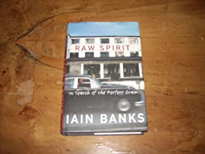 Raw Spirit: In Search of the Perfect: Iain Banks