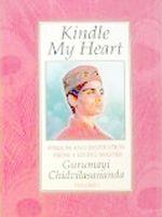 Kindle My Heart: Wisdom and Inspiration from a Living Master - Volume I