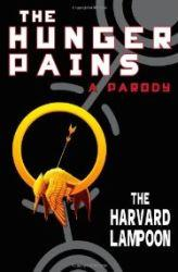 The Hunger Pains: A Parody: The Harvard Lampoon