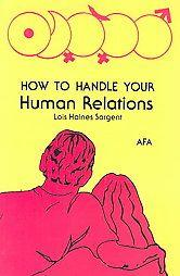 How to Handle Your Human Relations: Sargent, Lois H.
