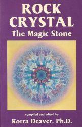 Rock Crystal, the Magic Stone