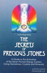 Secrets of Precious Stones: Guide to the Activation of the 7 Human Energy Centers Using Gemstones...