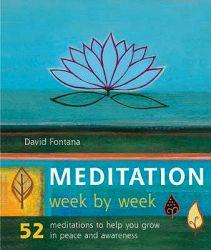Meditation Week by Week: 52 Exercises to Help You Grow in Peace and Awareness