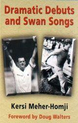 Dramatic Debuts and Swan Songs: Meher-Homji, Kersi