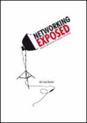 Networking exposed : discover the secrets of business Networking: Butler, Lisa