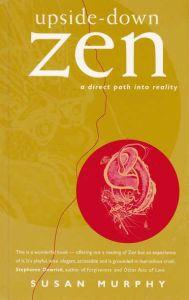 Upside-Down Zen: A Direct Path into Reality