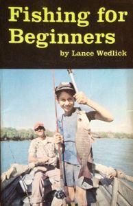 Fishing for Beginners: Wedlick, Lance