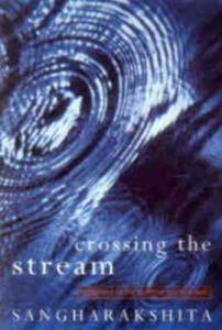 Crossing the Stream: Reflections on the Buddhist Spiritual Path