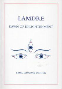 Lamdre: Dawn of Enlightenment- Series of Lectures on the Precious Lamdre Teachings of the Sakya T...