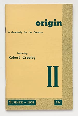 Origin II: A Quarterly for the Creative. Featuring Robert Creeley