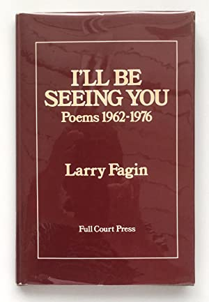 I'll Be Seeing You: Poems 1962-1976